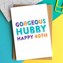 Husband Hubby Gorgeousness Personalised Birthday Card