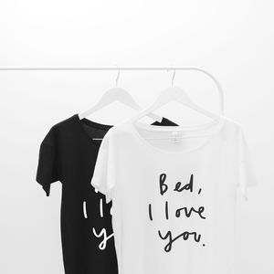 Bed I Love You Women's Loose Fit T Shirt - gifts for her sale