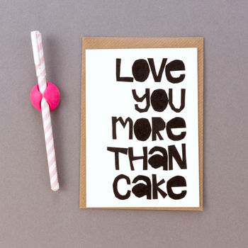 'Love You More Than Cake' Valentine's Day Card