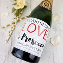 Valentines Prosecco Label All You Need Is Love