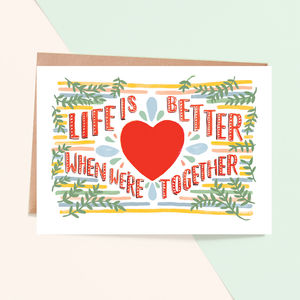 'Life Is Better When We're Together' Greeting Card