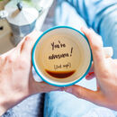You're Awesome! Hidden Message Mug