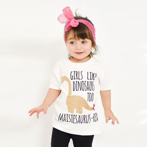 Personalised 'Girls Like Dinosaurs Too' T Shirt - clothing