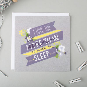 'I Love You As Much As Sleep' Funny Valentine's Card - valentine's cards