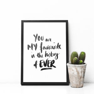 'You Are My Favourite ' Typography Print