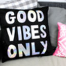 'Good Vibes Only' Cushion Cover