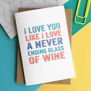 I Love You Like I Love Wine Card - anniversary cards