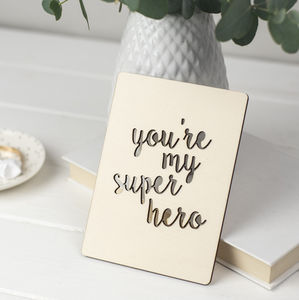 'You're My Super Hero' Wooden Card - all purpose cards