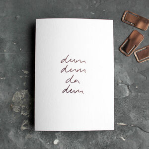 Dum Dum Da Dum Hand Foiled Wedding Card