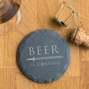 'Beer Is Coming' Natural Slate Coaster