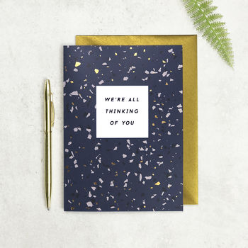We're All Thinking Of You Card In Terrazzo Foil