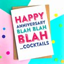 Happy Anniversary Blah Blah Blah Cocktails Card