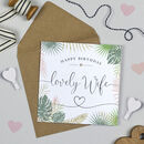 Palm Leaf 'Lovely Wife' Birthday Card