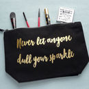 Never Let Anyone Dull Your Sparkle Make Up Case