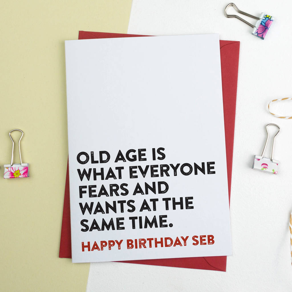 Funny Birthday Card Old Age By A Is For Alphabet