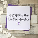 Next Mothers Day You'll Be A Grandmother Card