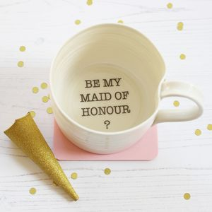 'Be My Maid Of Honour?' Hand Thrown Porcelain Mug