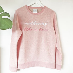 'Mothering Like A Boss' Sweatshirt - best mother's day gifts