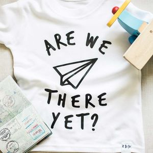 Are We There Yet? T Shirt