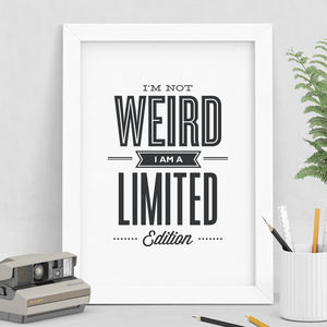 'I'm A Limited Edition' Inspirational Typography Print