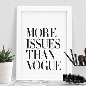 'More Issues Than Vogue' Inspirational Typography Print - summer sale