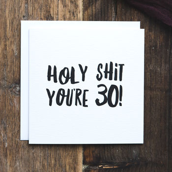 Funny 30th Birthday Card 'Holy Shit You're 30!'