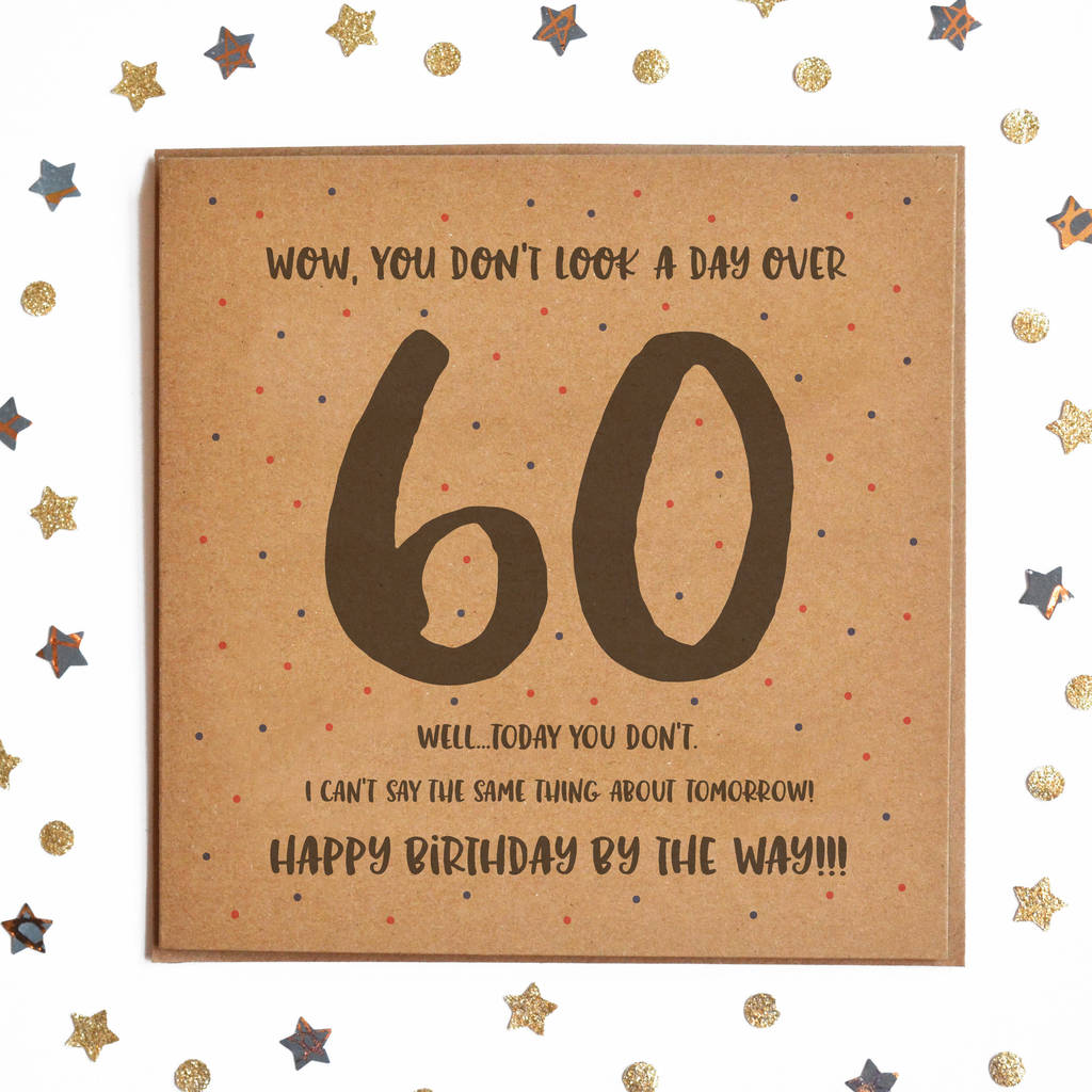 You Don T Look 60 Happy Birthday Card