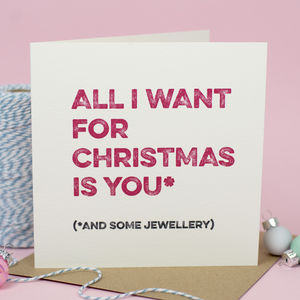 'All I Want' Funny Christmas Card - christmas sale