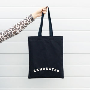 'Exhausted' Tote Bag
