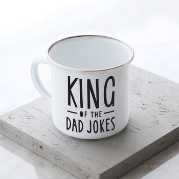 King Of The Dad Jokes Enamel Mug