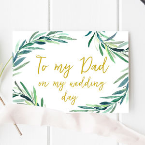 Botanical 'To My Dad On My Wedding Day' Card - wedding cards