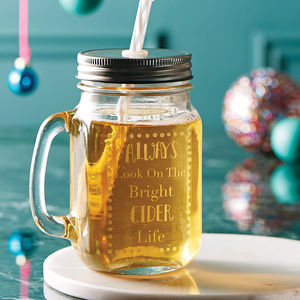 'Always Look On The Bright Cider Life' Mason Jar - winter sale