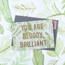 'You Are Bloody Brilliant' Palm Print Glitter Card