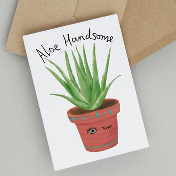 Aloe Handsome Funny Valentine Or Birthday Card
