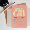 You're The Gin In My Tonic Greetings Card