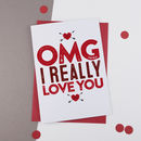 Omg I Really Love You Anniversary / Romantic Card