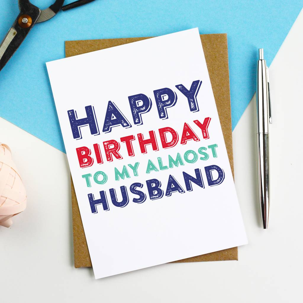 happy birthday to my almost husband card