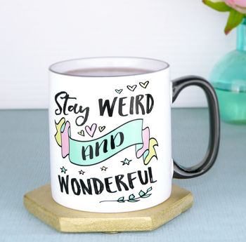 Personalised Stay Weird And Wonderful Inspiring Mug
