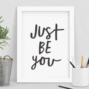 'Just Be You' Typography Print - winter sale