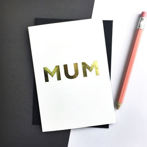 Mum Gold Foiled Luxury Mother's Day Greetings Card - mother's day cards