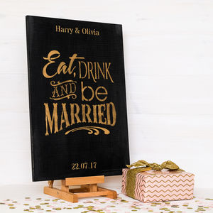 Personalised Eat, Drink And Be Married Wedding Sign