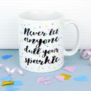 Never Let Anyone Dull Your Sparkle Confetti Mug