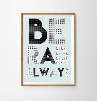 Be Rad Always Typographic Children's Nursery Print