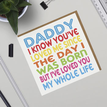 Daddy I've Loved You My Whole Life Card