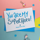 Fathers Day Card You Are My Superhero