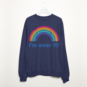 I'm Over It Women's Slogan Sweatshirt - slogan fashion trend