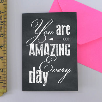 'You Are Amazing Every Day' Greetings Card