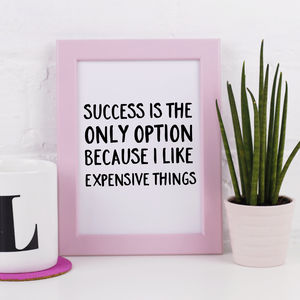 'Success Is The Only Option' Print - summer sale