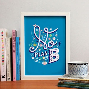 'No Plan B' Art Print - posters & prints