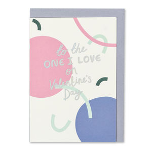 'To The One I Love On Valentine's Day' Card